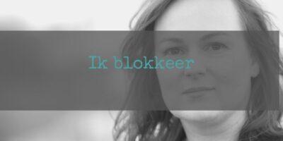 Blog ik blokkeer